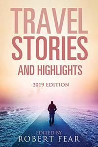 Travel Stories and Highlights: 2019 Edition - Published on Dec, 2018