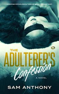 The Adulterer's Confession: A Novel (The Adulterer Series Book 2) - Published on Oct, 2019