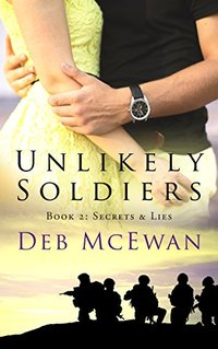 Unlikely Soldiers Book Two:: (Secrets & Lies)