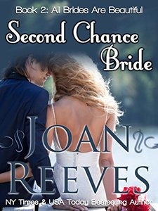 Second Chance Bride (All Brides Are Beautiful Book 2) - Published on May, 2018