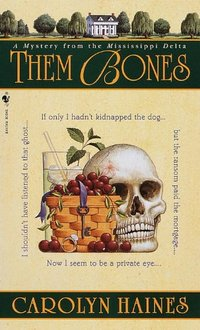 Them Bones: A Mystery from the Mississippi Delta (Sarah Booth Delaney Mystery Book 1)