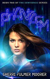 Phantasm - Book Two of The Sentience Series