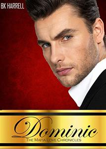 Dominic (The MAfia Family Love Chronicles Book 1)