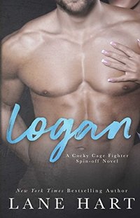 Logan (A Cocky Cage Fighter Novel Book 11) - Published on May, 2018