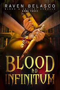 Blood Ad Infinitum (Blood & Ancient Scrolls Book 3) - Published on May, 2021