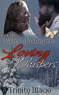 Loving Whispers (Valley of Whispers Book 2) - Published on Dec, 2016