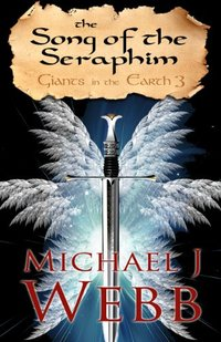 The Song of the Seraphim (Giants in the Earth Book 3) - Published on Apr, 2013