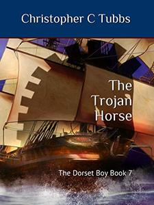 The Trojan horse: The Dorset Boy - Book 7 - Published on Dec, 2019