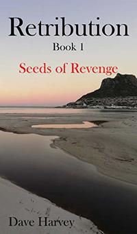 Retribution Book 1: Seeds of Revenge