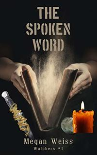 The Spoken Word (Watchers Book 1) - Published on Aug, 2020