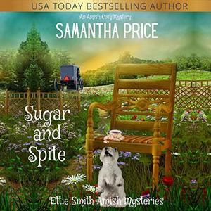 Sugar and Spite: Amish Cozy Mystery: Ettie Smith Amish Mysteries, Book 22