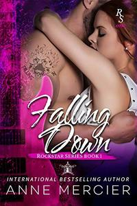 Falling Down (Rockstar, Book 1) - Published on Sep, 2014