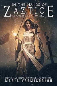 In the Hands of Zaztice: A Powers Rising Novella - Published on Nov, 2020