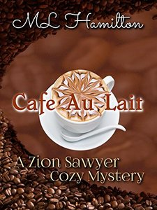 Cafe Au Lait (A Zion Sawyer Cozy Mystery Book 2)