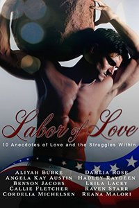 Labor of Love Anthology: 10 Anecdotes of Love and the Struggles Within