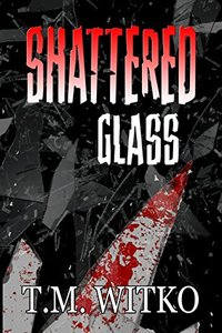 Shattered Glass (T's Pocket Thrillers Book 1)
