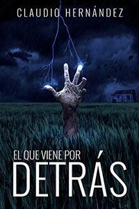 El que viene por detrás: (Relato) (Spanish Edition)