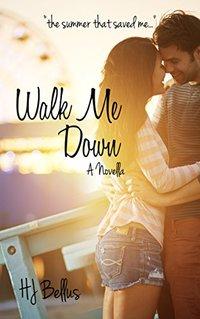 Walk Me Down (Walk series Book 1)