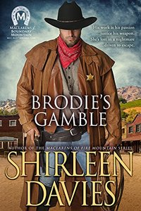 Brodie's Gamble (MacLarens of Boundary Mountain Historical Western Romance Book 2) - Published on Jul, 2016