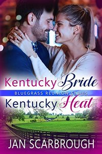 Kentucky Bride/Kentucky Heat (Bluegrass Reunion Series Book 3) - Published on Aug, 2018