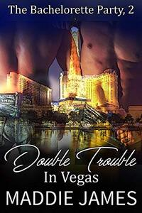Double Trouble in Vegas (The Bachelorette Party Series Book 2)