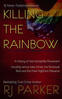 Killing The Rainbow: The ABC's and Violence against the LGBT
