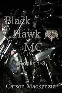 Black Hawk MC (Books 1-3) - Published on Sep, 2019