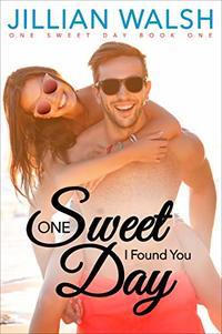 One Sweet Day I Found You: A Sweet Romance Novel Bk 1 - Published on Jul, 2020