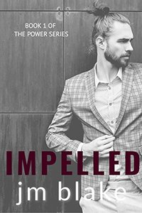 Impelled (The Power Series Book 1)