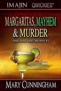 Margaritas, Mayhem & Murder (An Andi Anna Jones Mystery Book 1)