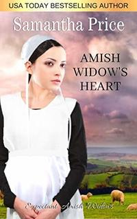 Amish Widow's Heart: Amish Romance (Expectant Amish Widows Book 19)