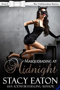 Masquerading at Midnight: The Celebration Series, Book 11 - Published on Sep, 2017