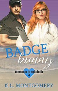 Badge Bunny (Romance in Rehoboth Book 4) - Published on Aug, 2018
