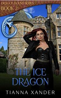 The Ice Dragon: Extended Edition (Dragon Bound Book 2)