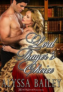 Lord Thayer's Choice (Lords and Little Ladies Book 1) - Published on Jan, 2017