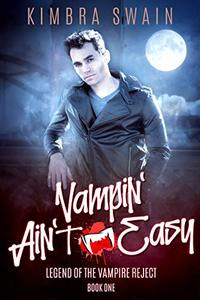 Vampin' Ain't Easy (Legend of the Vampire Reject Book 1)