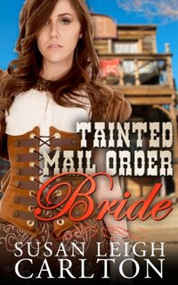 Tainted Mail Order Bride: Mail Order Bride Series (Mail Order Brides Book 3)