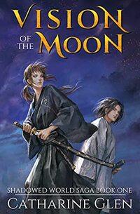 Vision of the Moon (Shadowed World Saga Book 1)