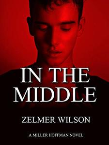 In the Middle: Miller Hoffman #1 - Published on Aug, 2013