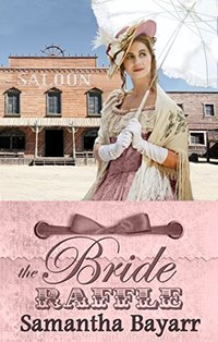Mail Order Brides: The Bride Raffle: Sweet, Clean Historical Western Romance