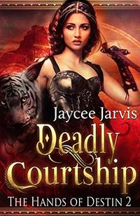Deadly Courtship (The Hands of Destin Book 2) - Published on May, 2019