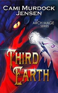 Third Earth: A YA Fantasy Adventure on the Dragon Planet (Arch Mage Series Book 3) - Published on Jan, 2021