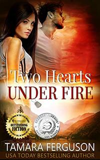 TWO HEARTS UNDER FIRE (Two Hearts Wounded Warrior Romance Book 8) - Published on Jul, 2019