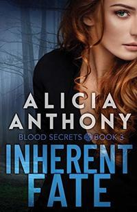 Inherent Fate (Blood Secrets Book 3)