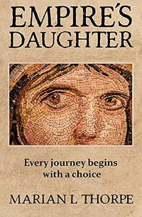 Empire's Daughter: A Novel of an Alternative Dark Age - Published on Feb, 2015