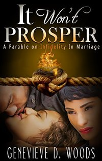 It Won't Prosper: A Parable On Infidelity In Marriage