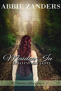 Maiden in Manhattan: A Time Travel Romance (A Timeless Love Book 1)