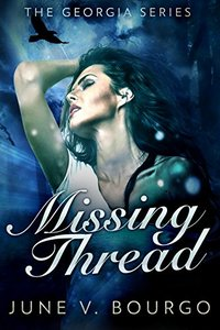Missing Thread (The Georgia Series Book 3) - Published on Dec, 2017