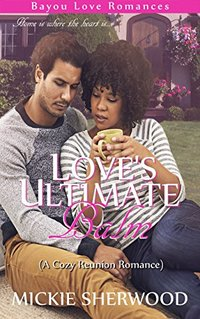 Love's Ultimate Balm: Bayou Love Romances