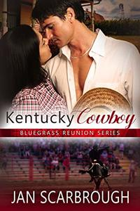 Kentucky Cowboy (Bluegrass Reunion Series Book 6)